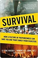 Survival: How a Culture of Preparedness Can Save You and Your Family from Disasters