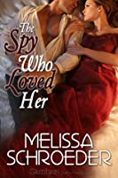 The Spy Who Loved Her (Once Upon an Accident, #3)