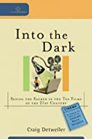 Into the Dark: Seeing the Sacred in the Top Films of the 21st Century (Cultural Exegesis)