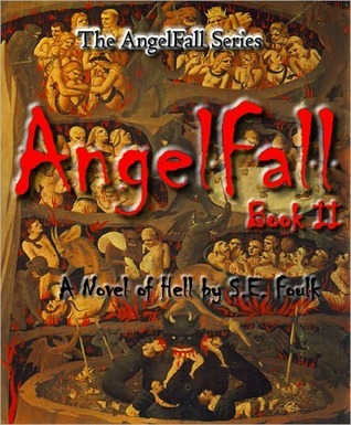 AngelFall Book II - A Novel of Hell (AngelFall #2)  by  S.E. Foulk