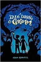 A Tale Dark and Grimm (A Tale Dark and Grimm, #1)