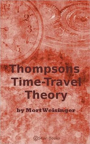 Thompsons Time-Travel Theory  by  Mort Weisinger