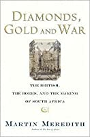 Diamonds, Gold, and War: The Making of South Africa