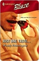 Just One Taste... (Harlequin Blaze #263)