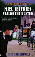 Mrs. Jeffries Stalks the Hunter (A Victorian Mystery)