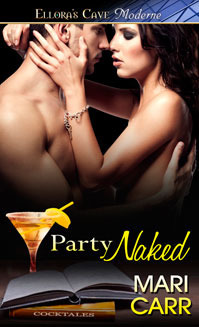 Party Naked (Cocktales #1)  by  Mari Carr