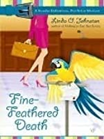 Fine-Feathered Death (Kendra Ballantyne, Pet-sitter Mystery, #3)