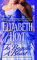 To Beguile a Beast (Legend of the Four Soldiers, #3)