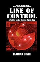 Line of Control: A Thriller on the Coming War in Asia