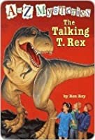 The Talking T. Rex (A to Z Mysteries, #20)