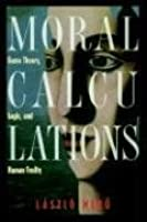 Moral Calculations : Game Theory, Logic and Human Frailty