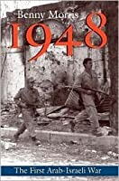 1948: A History Of The First Arab Israeli War