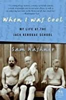 When I Was Cool: My Life at the Jack Kerouac School (P.S.)