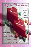 Life is More Than Candy Hearts (The Candy Collection, #1)