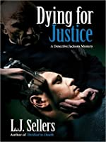 Dying for Justice (Detective Jackson Mystery #4)