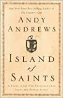 Island of Saints: A Story of the One Principle That Frees the Human Spirit