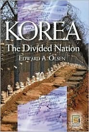 Korea, the Divided Nation  by  Edward A. Olsen