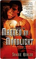 Marked by Moonlight (Moon Chasers, #1)