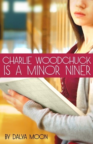 Charlie Woodchuck is a Minor Niner (Snowy Cove, #1) Dalya Moon