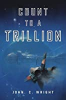 Count to a Trillion (Count to the Eschaton Sequence, #1)