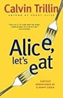 Alice, Let's Eat: Further Adventures of a Happy Eater