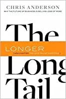 The Long Tail: Why the Future Is Selling Less of More
