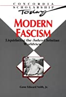 Modern Fascism: Liquidating the Judeo-Christian Worldview (Concordia Scholarship Today)