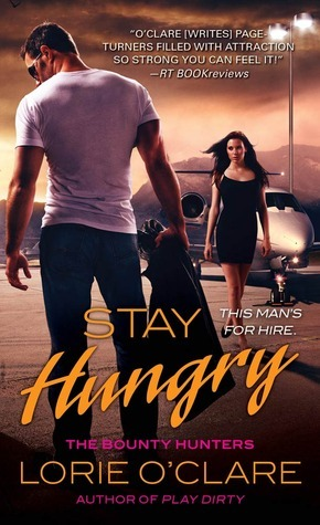 Stay Hungry (The Bounty Hunters, #3)  by  Lorie OClare