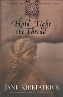 Hold Tight the Thread (Tender Ties Historical Series)  by  Jane Kirkpatrick