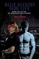 Blue Blood for Life (My Blood Runs Blue, book 2)