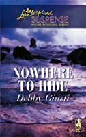 Nowhere To Hide (Steeple Hill Love Inspired Suspense #49)