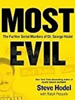 Most Evil: The Further Serial Murders of Dr. George Hodel