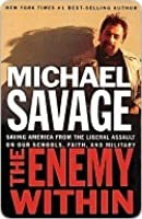 The Enemy Within: Saving America from the Liberal Assault on Our Schools, Faith, and Military