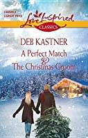 A Perfect Match and The Christmas Groom: A Perfect Match\The Christmas Groom