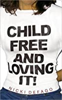 Childfree and Loving It!