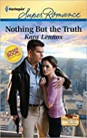 Nothing But the Truth (Harlequin Super Romance)