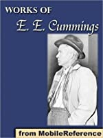 "Works of E. E. Cummings: Includes the novel ""The Enormous Room"" and 20+ poems."