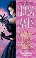 When the Duke Returns (Desperate Duchesses, #4)