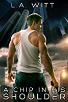A Chip in His Shoulder (Falling Sky, #1)