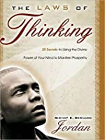 The Laws of Thinking: 20 Secrets to Using the Divine Power of Your Mind to Manifest Prosperity