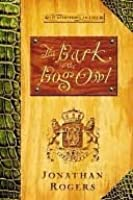The Bark Of The Bog Owl (The Wilderking Trilogy) (The Wilderking Trilogy)