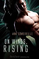 On Wings, Rising (Encounters, #1)