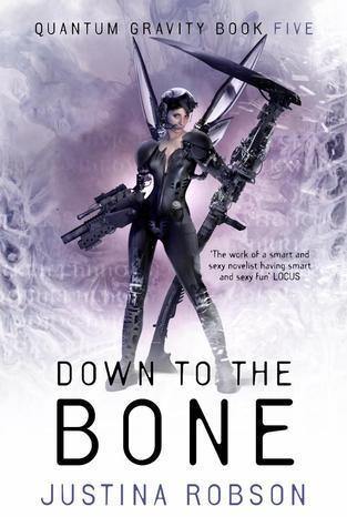 Down to the Bone (Quantum Gravity #5) Justina Robson