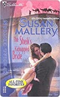 The Sheik's Kidnapped Bride (Desert Rogues, #1) (Silhouette Special Edition, #1316)