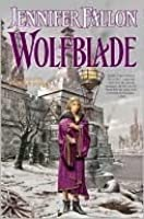 Wolfblade (Hythrun Chronicles: Wolfblade Trilogy, #1)