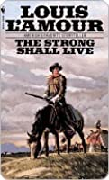 Strong Shall Live Louis Lamour Collecti