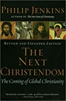 The Next Christendom: The Coming of Global Christianity