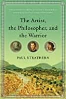 The Artist, the Philosopher, and the Warrior: Three Renaissance Lives