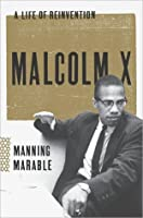 Malcolm X: A Life of Reinvention