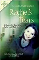 Rachel's Tears: The Spiritual Journey of Columbine Martyr Rachel Scott